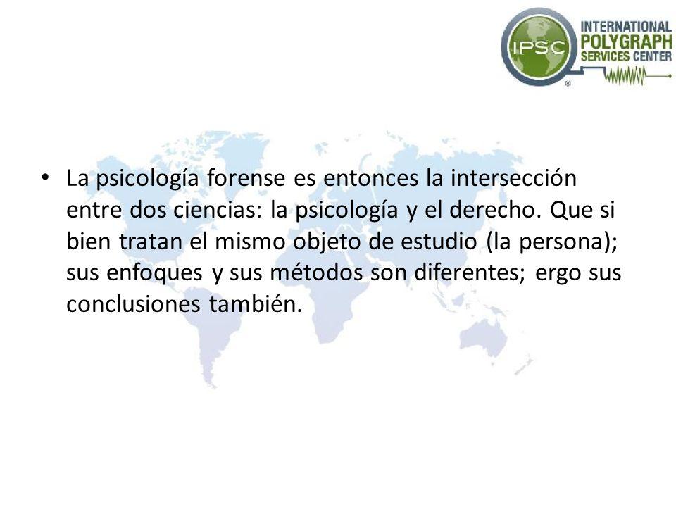La psicología forense es entonces la intersección entre dos ciencias: la psicología y el derecho. Que si bien tratan el mismo objeto de estudio (la pe