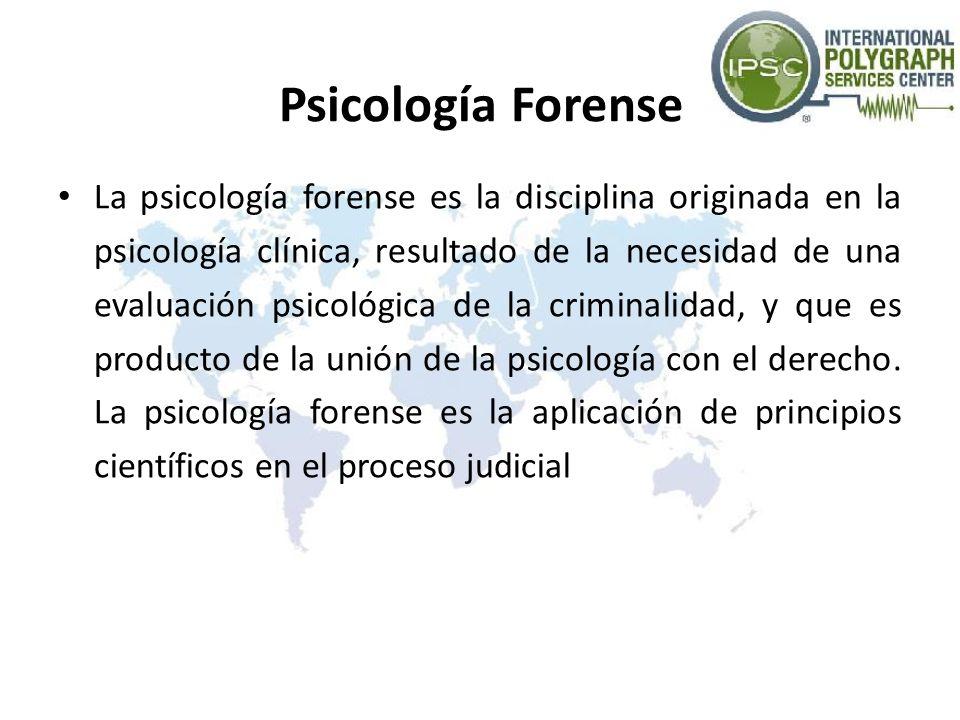 Psicología Forense La psicología forense es la disciplina originada en la psicología clínica, resultado de la necesidad de una evaluación psicológica