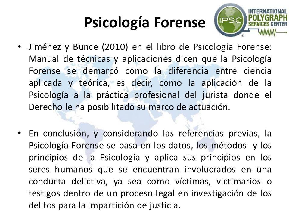 Psicología Forense Jiménez y Bunce (2010) en el libro de Psicología Forense: Manual de técnicas y aplicaciones dicen que la Psicología Forense se dema