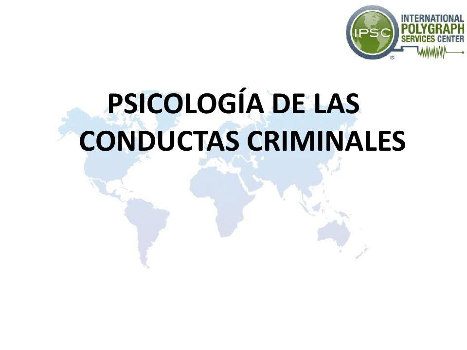 PSICOLOGÍA DE LAS CONDUCTAS CRIMINALES