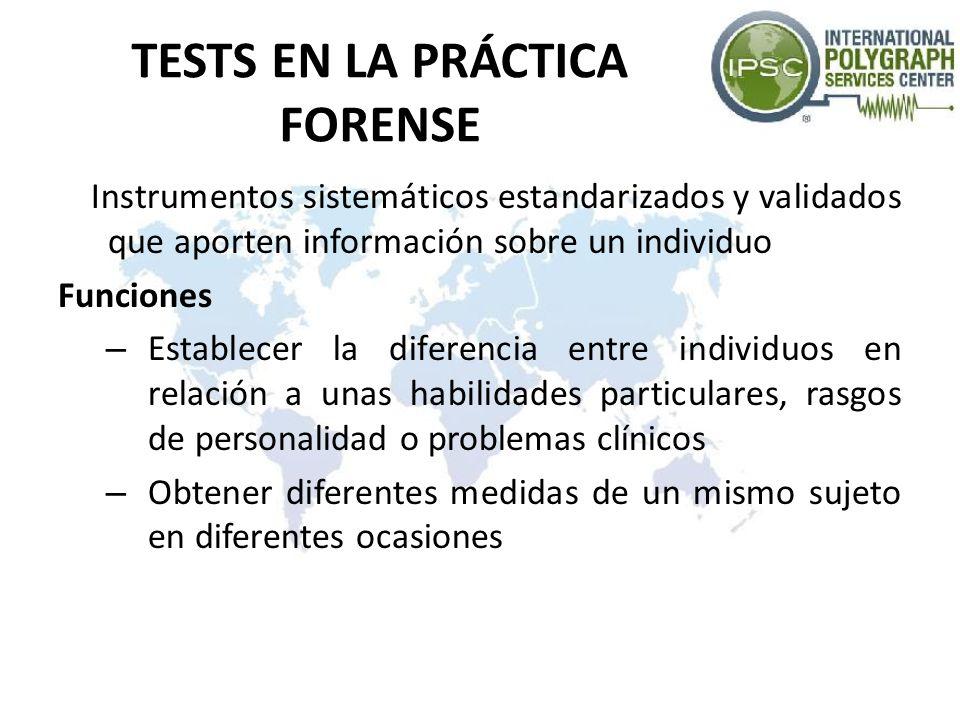 TESTS EN LA PRÁCTICA FORENSE Instrumentos sistemáticos estandarizados y validados que aporten información sobre un individuo Funciones – Establecer la
