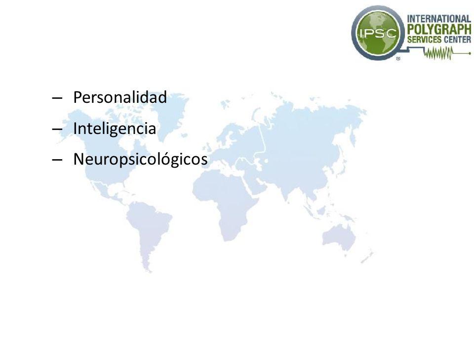 – Personalidad – Inteligencia – Neuropsicológicos