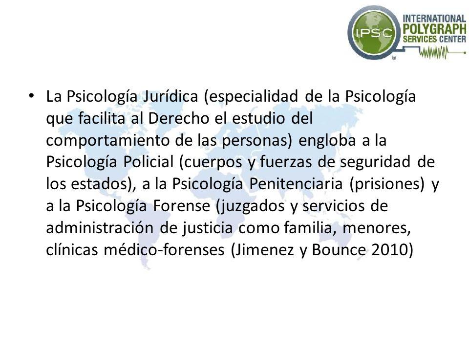 La Psicología Jurídica (especialidad de la Psicología que facilita al Derecho el estudio del comportamiento de las personas) engloba a la Psicología P
