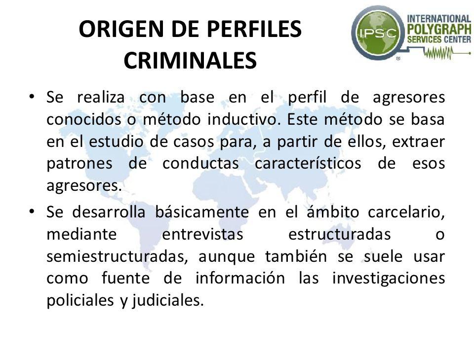 ORIGEN DE PERFILES CRIMINALES Se realiza con base en el perfil de agresores conocidos o método inductivo. Este método se basa en el estudio de casos p