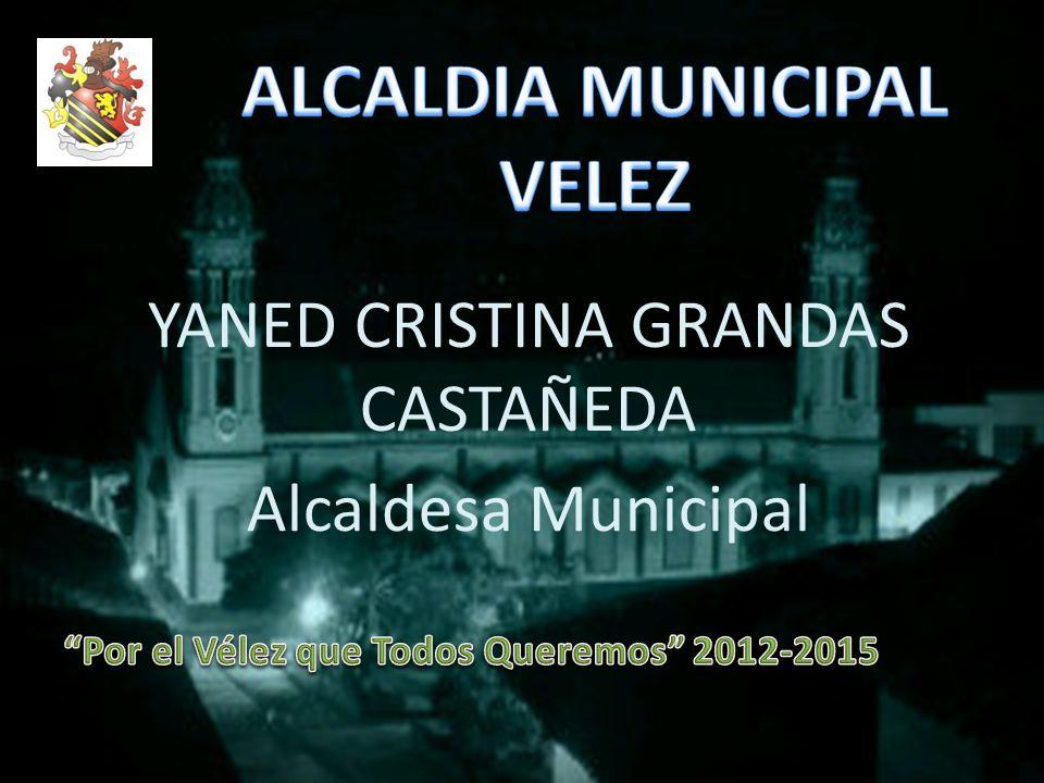 YANED CRISTINA GRANDAS CASTAÑEDA Alcaldesa Municipal