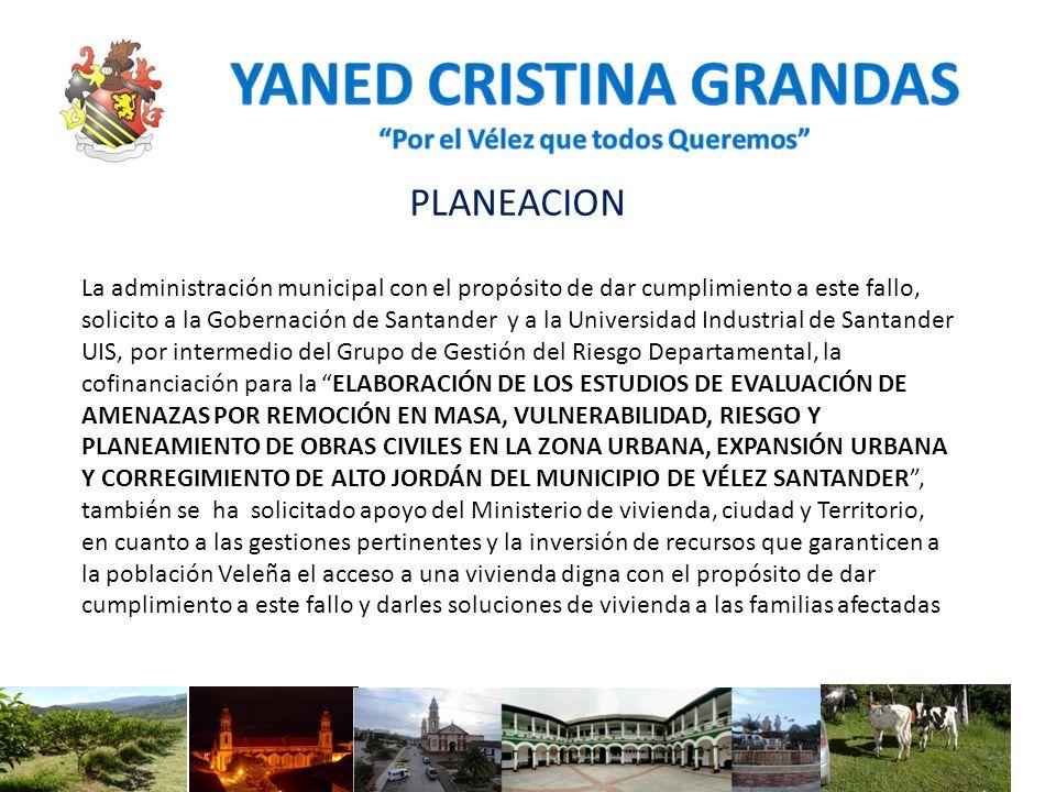PLANEACION La administración municipal con el propósito de dar cumplimiento a este fallo, solicito a la Gobernación de Santander y a la Universidad In