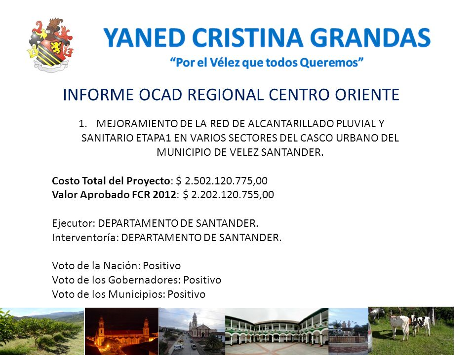 INFORME OCAD REGIONAL CENTRO ORIENTE 1.MEJORAMIENTO DE LA RED DE ALCANTARILLADO PLUVIAL Y SANITARIO ETAPA1 EN VARIOS SECTORES DEL CASCO URBANO DEL MUN