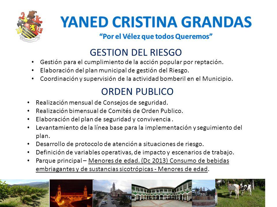 GESTION DEL RIESGO Gestión para el cumplimiento de la acción popular por reptación. Elaboración del plan municipal de gestión del Riesgo. Coordinación