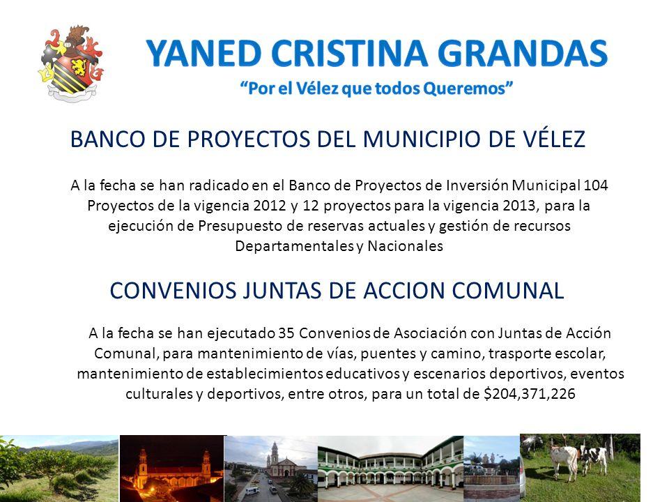 BANCO DE PROYECTOS DEL MUNICIPIO DE VÉLEZ A la fecha se han radicado en el Banco de Proyectos de Inversión Municipal 104 Proyectos de la vigencia 2012