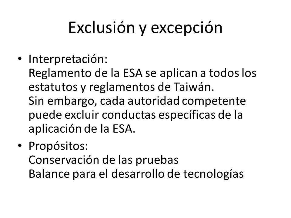 Exclusión y excepción Interpretación: Reglamento de la ESA se aplican a todos los estatutos y reglamentos de Taiwán.