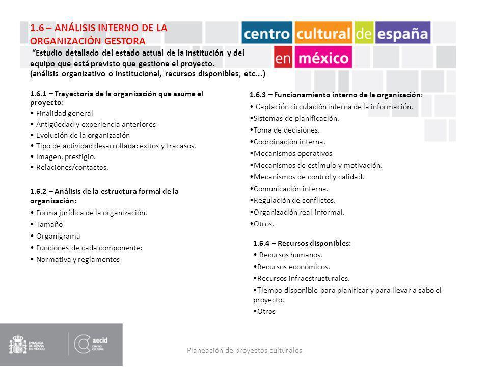 Planeación de proyectos culturales 1.6.1 – Trayectoria de la organización que asume el proyecto: Finalidad general Antigüedad y experiencia anteriores