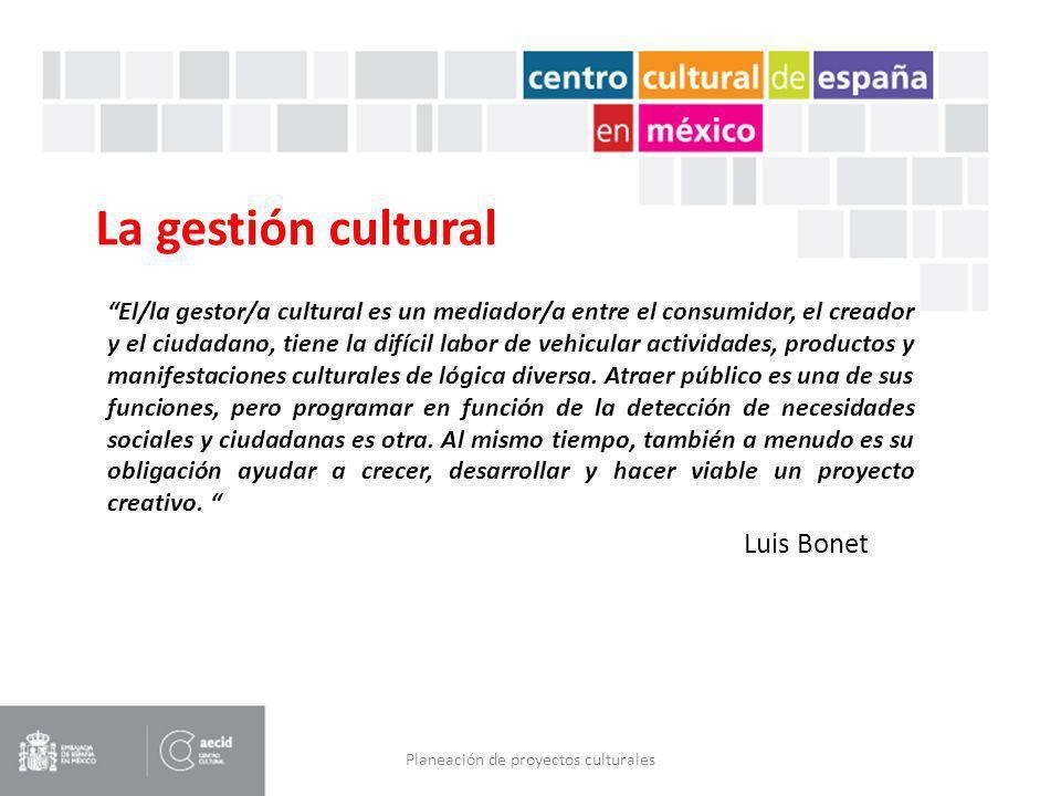 La gestión cultural El/la gestor/a cultural es un mediador/a entre el consumidor, el creador y el ciudadano, tiene la difícil labor de vehicular activ