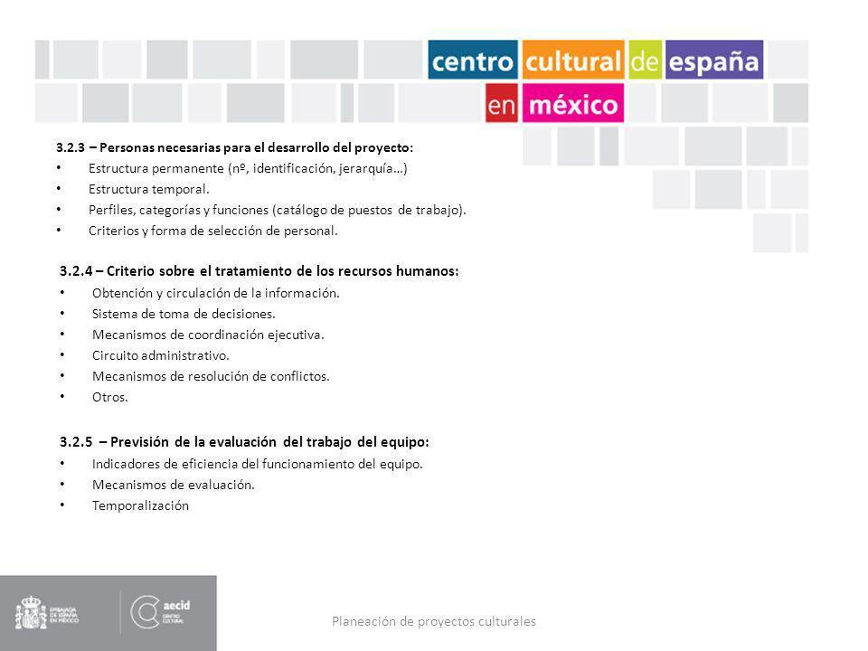 Planeación de proyectos culturales 3.2.3 – Personas necesarias para el desarrollo del proyecto: Estructura permanente (nº, identificación, jerarquía…)