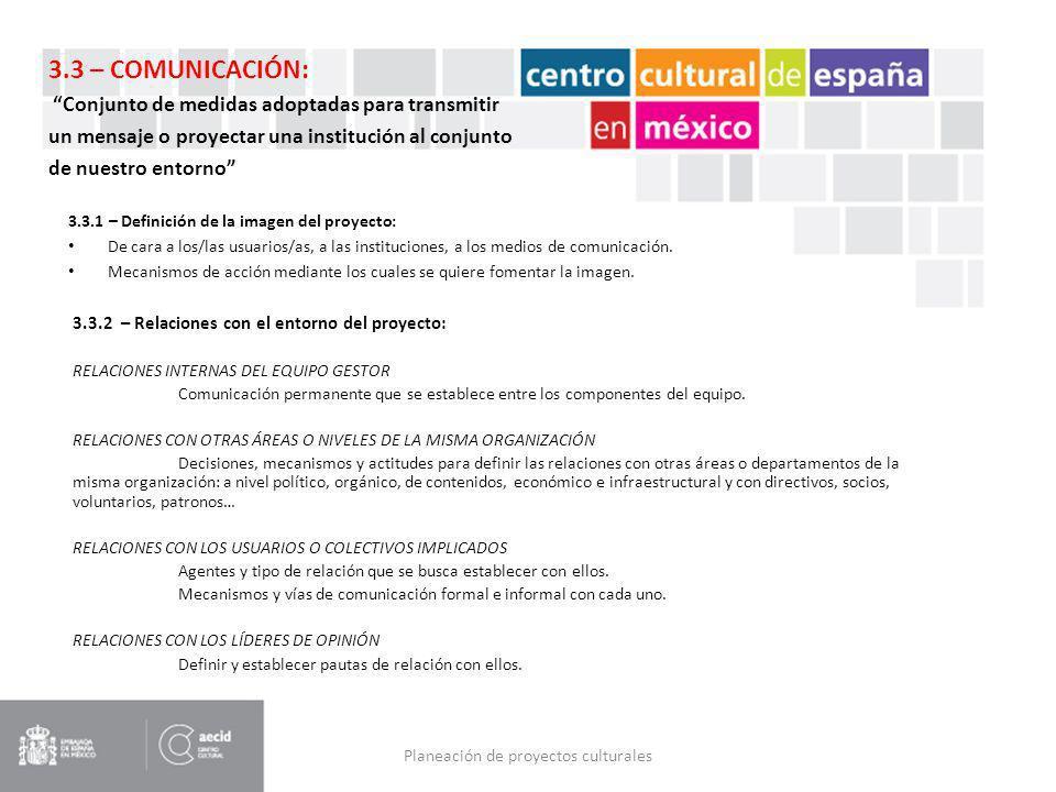 Planeación de proyectos culturales 3.3.1 – Definición de la imagen del proyecto: De cara a los/las usuarios/as, a las instituciones, a los medios de c