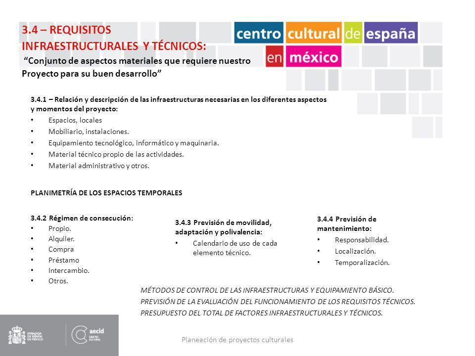 Planeación de proyectos culturales 3.4.1 – Relación y descripción de las infraestructuras necesarias en los diferentes aspectos y momentos del proyect