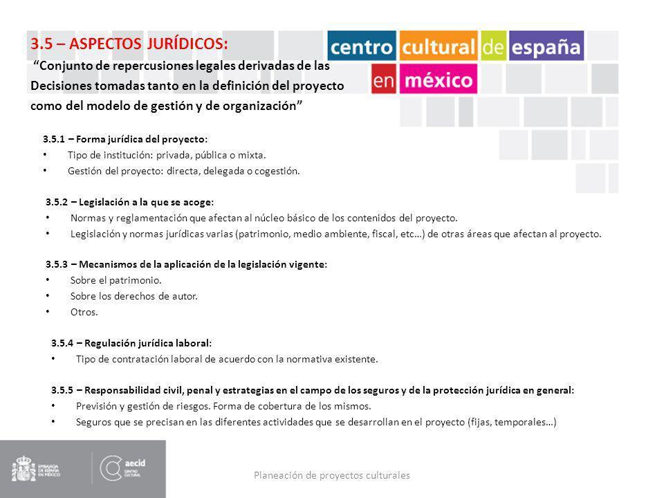 Planeación de proyectos culturales 3.5.1 – Forma jurídica del proyecto: Tipo de institución: privada, pública o mixta. Gestión del proyecto: directa,