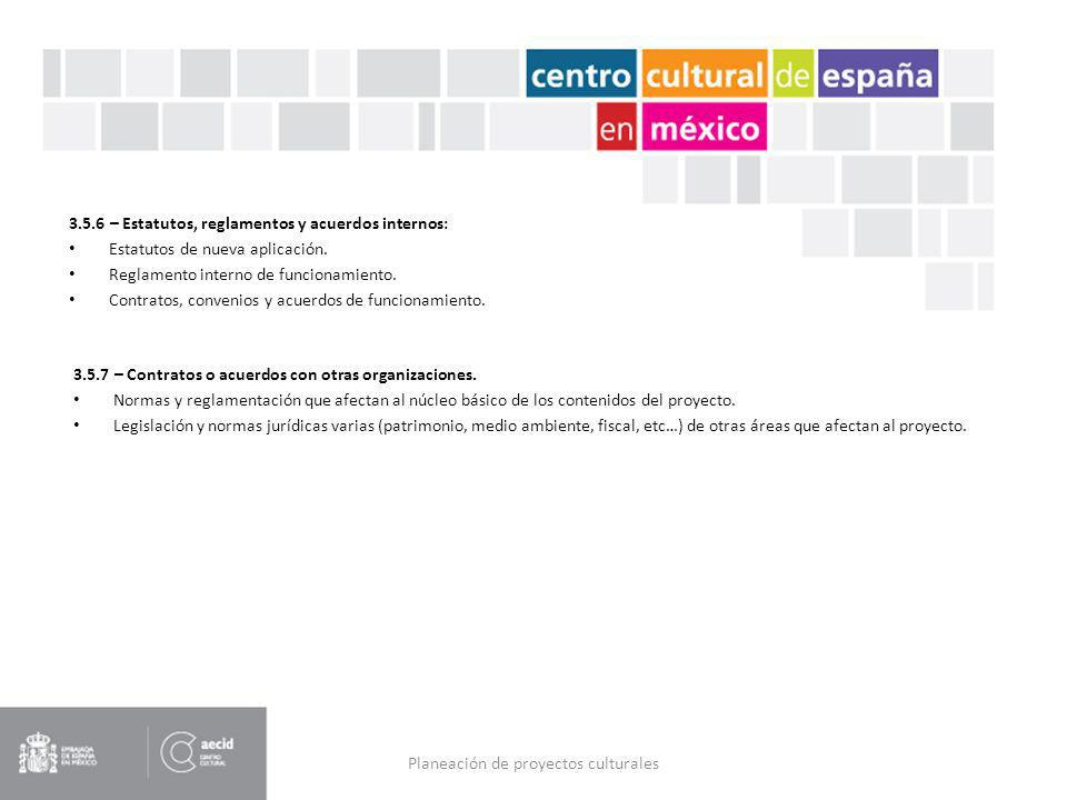 Planeación de proyectos culturales 3.5.6 – Estatutos, reglamentos y acuerdos internos: Estatutos de nueva aplicación. Reglamento interno de funcionami