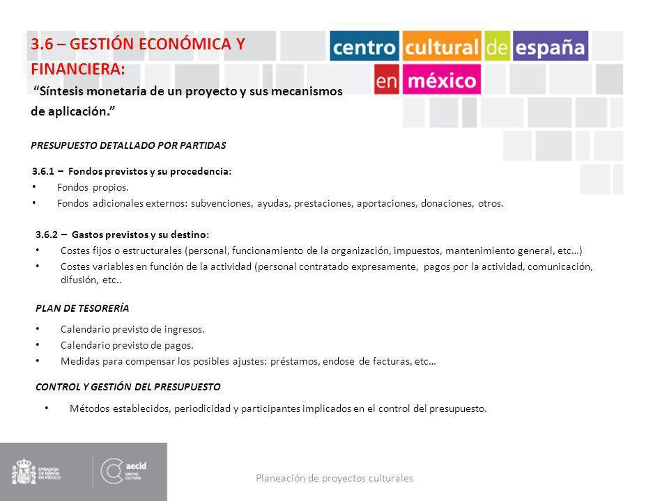 Planeación de proyectos culturales 3.6 – GESTIÓN ECONÓMICA Y FINANCIERA: Síntesis monetaria de un proyecto y sus mecanismos de aplicación. 3.6.1 – Fon