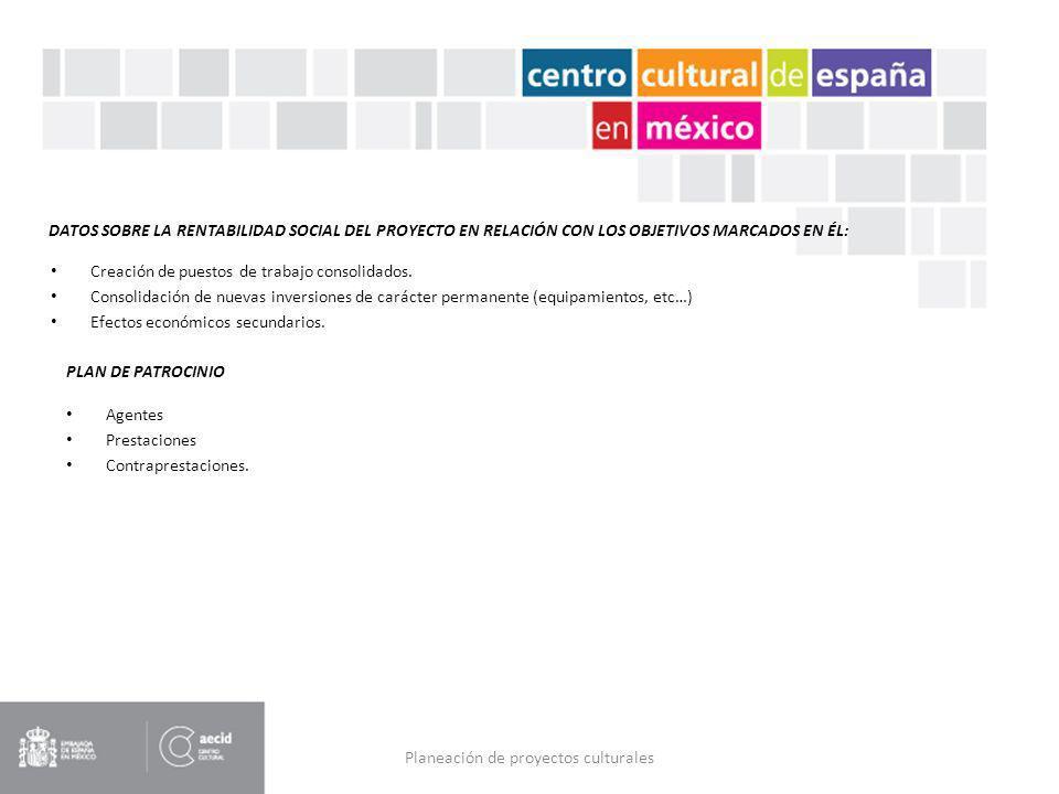 Planeación de proyectos culturales Creación de puestos de trabajo consolidados. Consolidación de nuevas inversiones de carácter permanente (equipamien