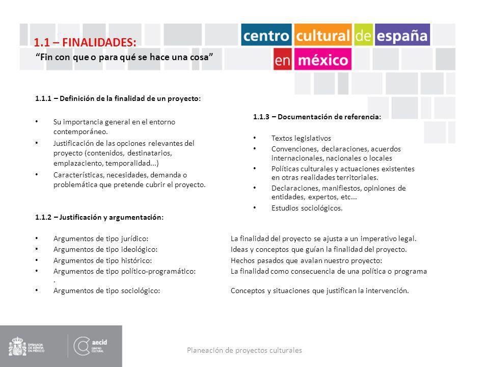 Planeación de proyectos culturales 1.2.1 – Descripción general: Tipo de entorno territorial: estado, región, ciudad, etc..