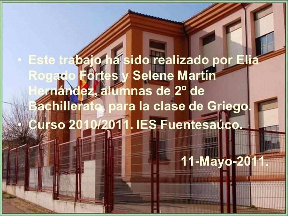 Este trabajo ha sido realizado por Elia Rogado Fortes y Selene Martín Hernández, alumnas de 2º de Bachillerato, para la clase de Griego.