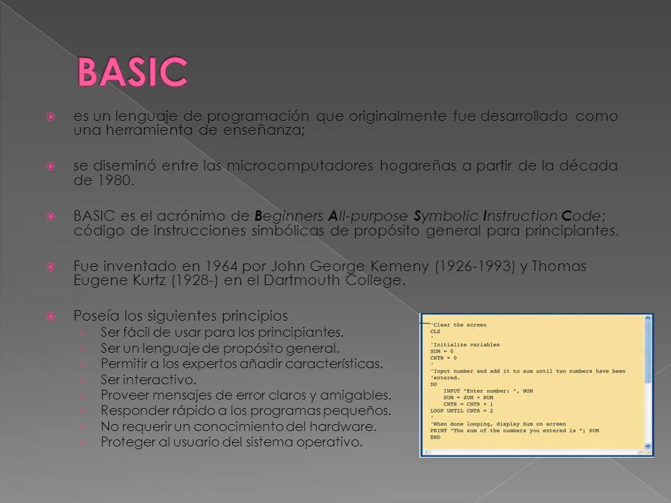 es un lenguaje de programación que originalmente fue desarrollado como una herramienta de enseñanza; se diseminó entre las microcomputadores hogareñas