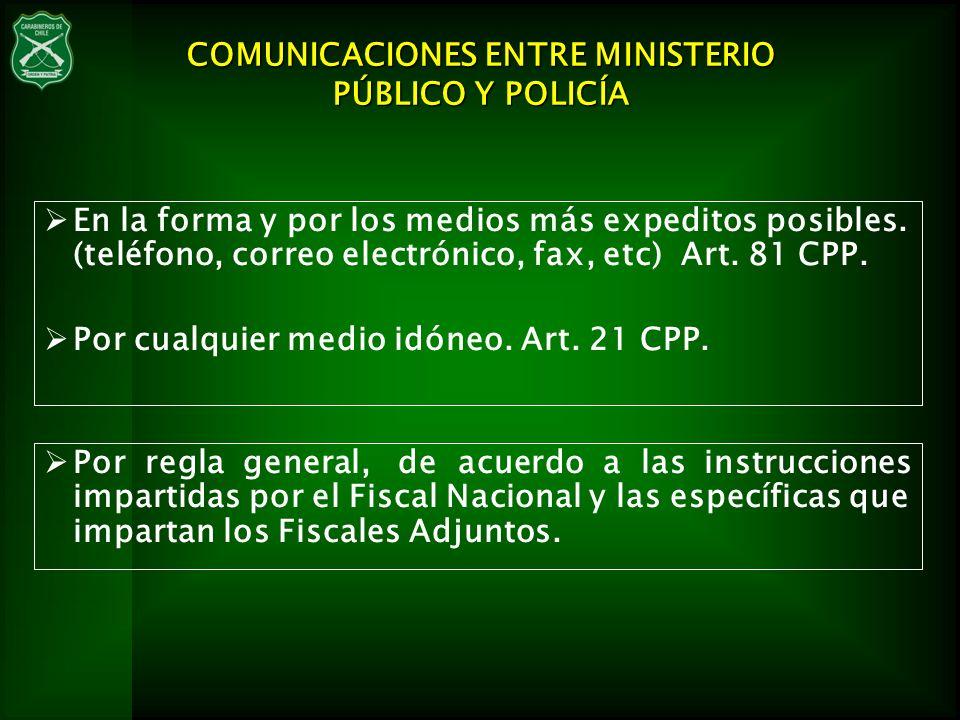 Por regla general, de acuerdo a las instrucciones impartidas por el Fiscal Nacional y las específicas que impartan los Fiscales Adjuntos. COMUNICACION