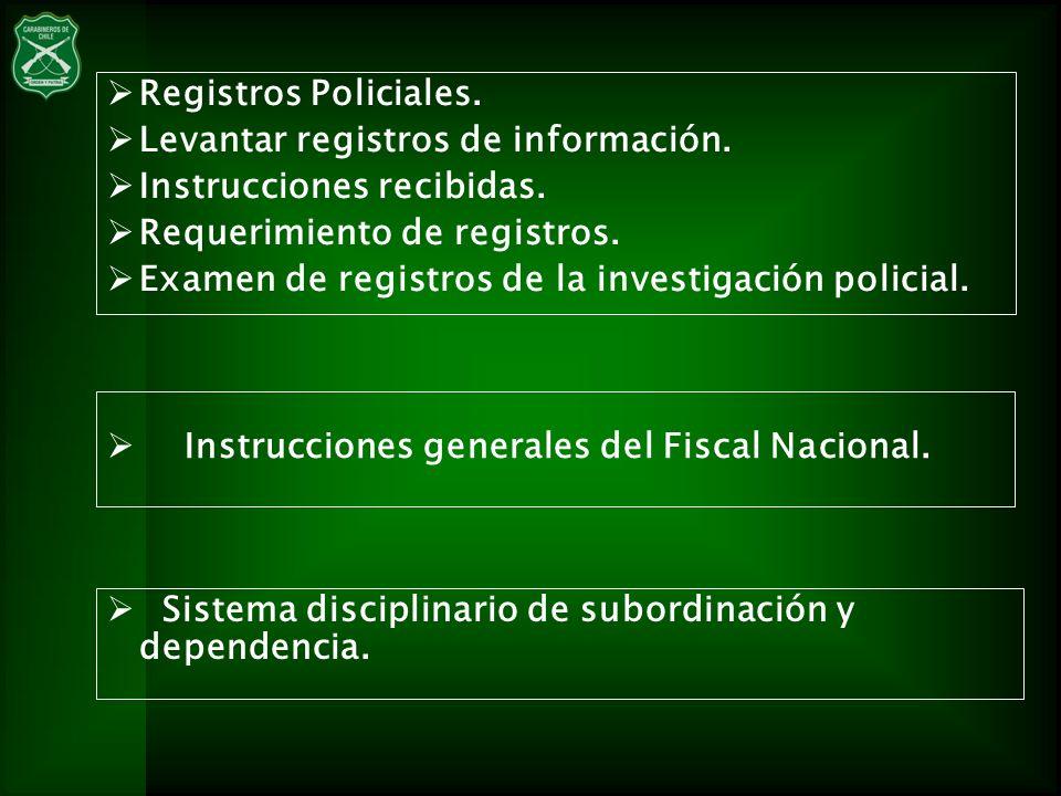 Registros Policiales. Levantar registros de información. Instrucciones recibidas. Requerimiento de registros. Examen de registros de la investigación