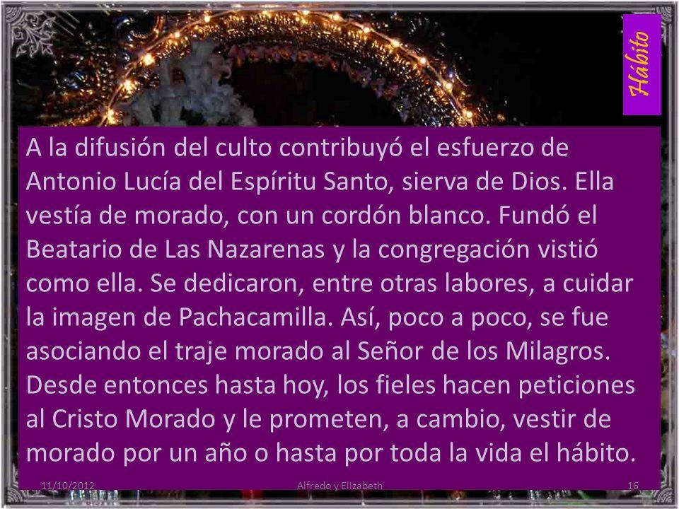 Hábito A la difusión del culto contribuyó el esfuerzo de Antonio Lucía del Espíritu Santo, sierva de Dios.