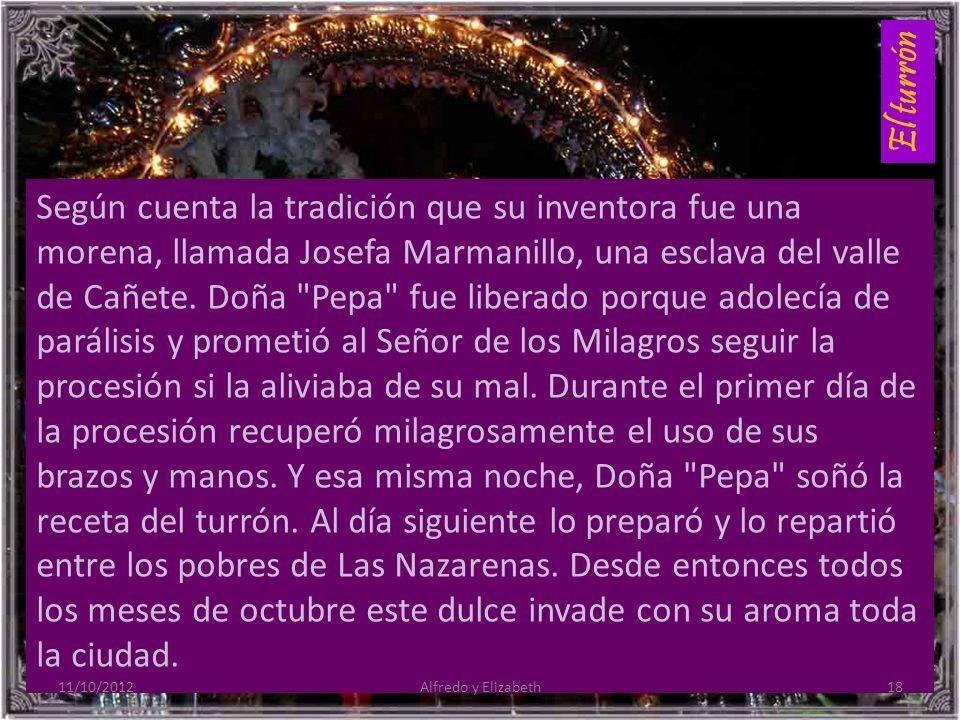 El turrón Según cuenta la tradición que su inventora fue una morena, llamada Josefa Marmanillo, una esclava del valle de Cañete.