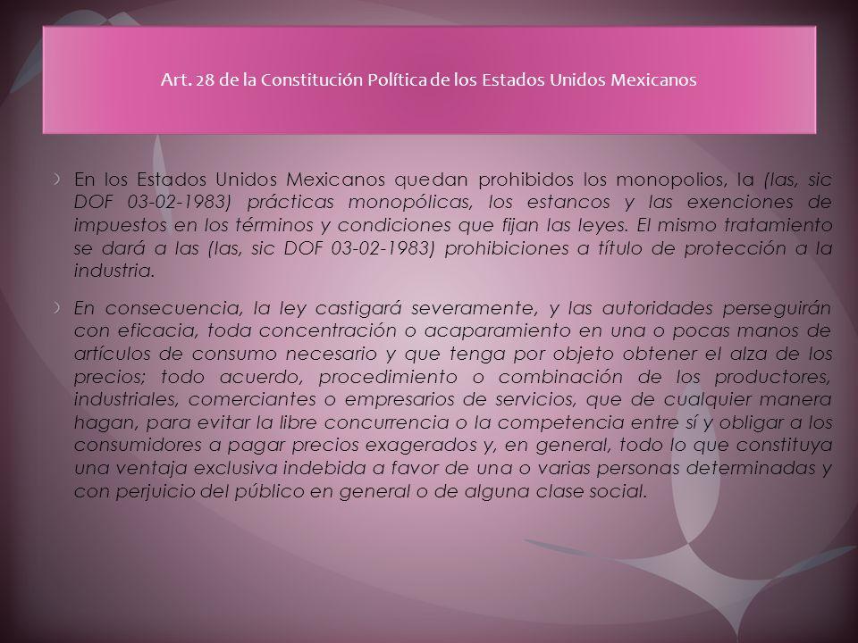 En los Estados Unidos Mexicanos quedan prohibidos los monopolios, la (las, sic DOF 03-02-1983) prácticas monopólicas, los estancos y las exenciones de
