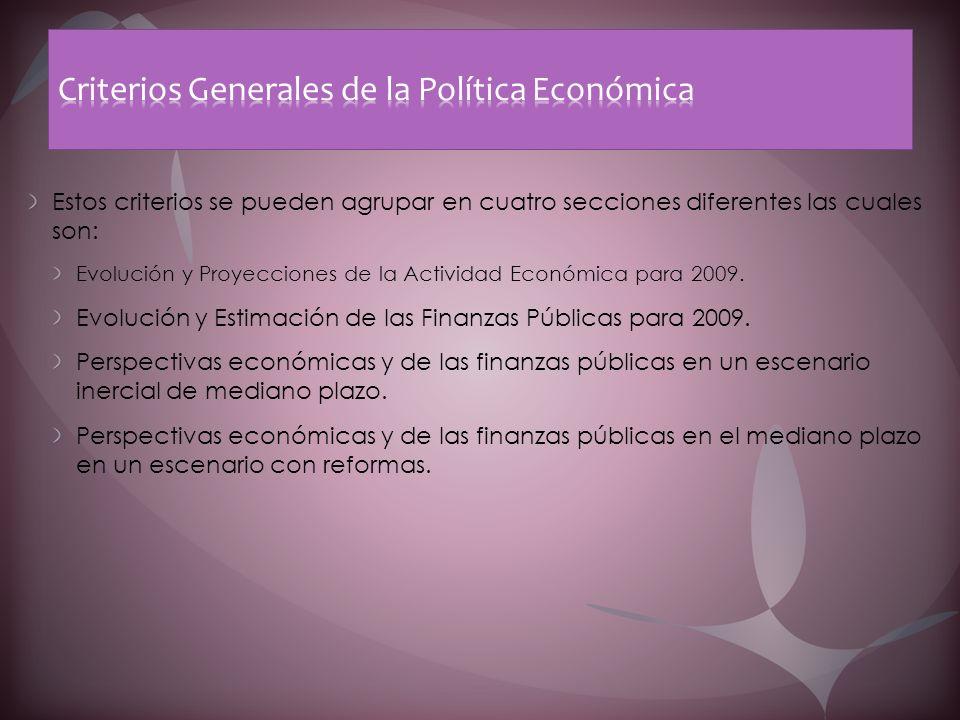 Estos criterios se pueden agrupar en cuatro secciones diferentes las cuales son: Evolución y Proyecciones de la Actividad Económica para 2009. Evoluci