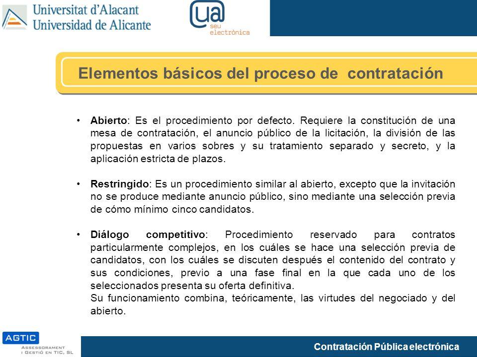 Contratación Pública electrónica Elementos básicos del proceso de contratación Abierto: Es el procedimiento por defecto. Requiere la constitución de u