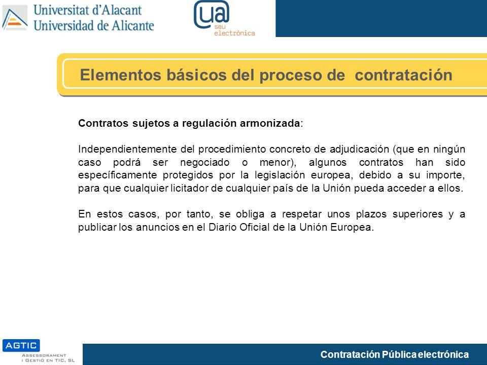 Contratación Pública electrónica Elementos básicos del proceso de contratación Contratos sujetos a regulación armonizada: Independientemente del proce