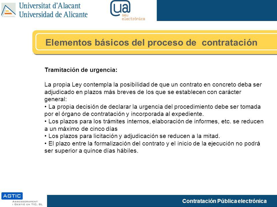 Contratación Pública electrónica Elementos básicos del proceso de contratación Tramitación de urgencia: La propia Ley contempla la posibilidad de que