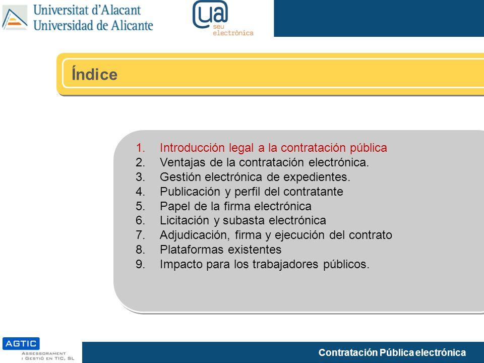 Contratación Pública electrónica Índice 1.Introducción legal a la contratación pública 2.Ventajas de la contratación electrónica. 3.Gestión electrónic