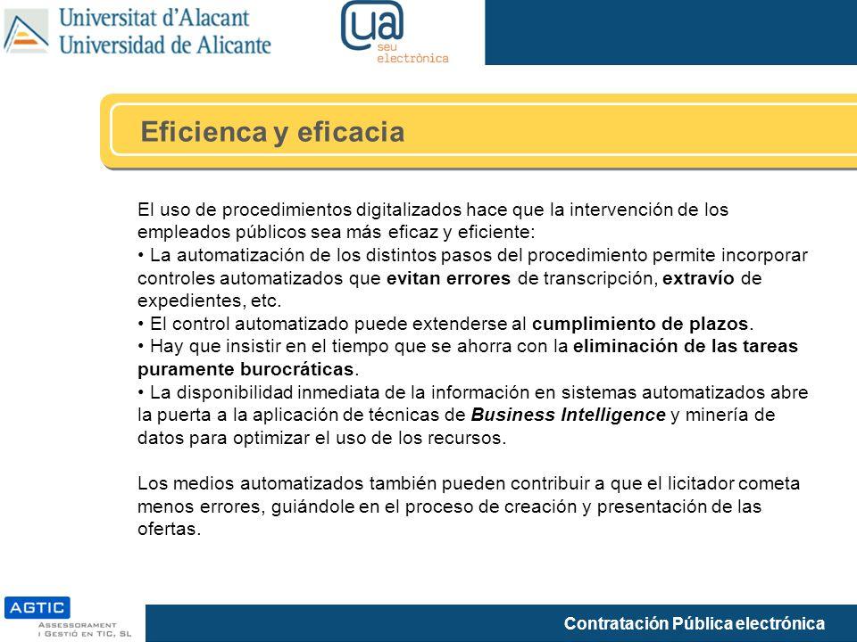 Contratación Pública electrónica Eficienca y eficacia El uso de procedimientos digitalizados hace que la intervención de los empleados públicos sea má