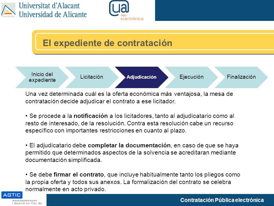 Contratación Pública electrónica El expediente de contratación Inicio del expediente Licitación Adjudicación EjecuciónFinalización Una vez determinada