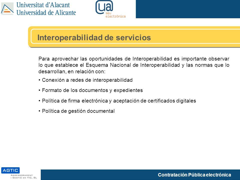 Contratación Pública electrónica Interoperabilidad de servicios Para aprovechar las oportunidades de Interoperabilidad es importante observar lo que e