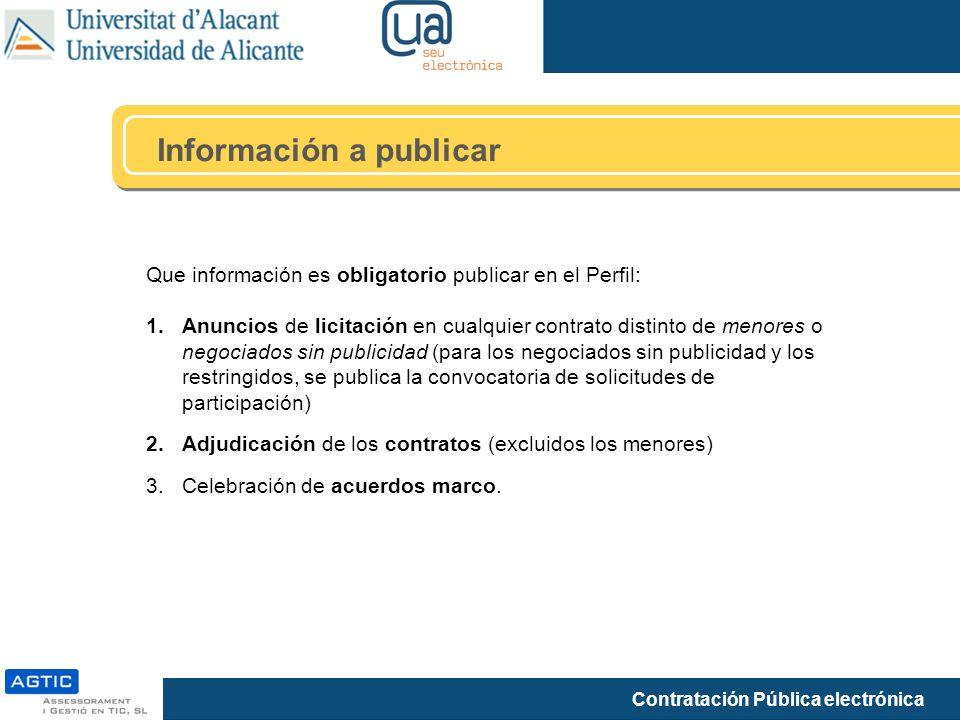 Contratación Pública electrónica Información a publicar Que información es obligatorio publicar en el Perfil: 1.Anuncios de licitación en cualquier co