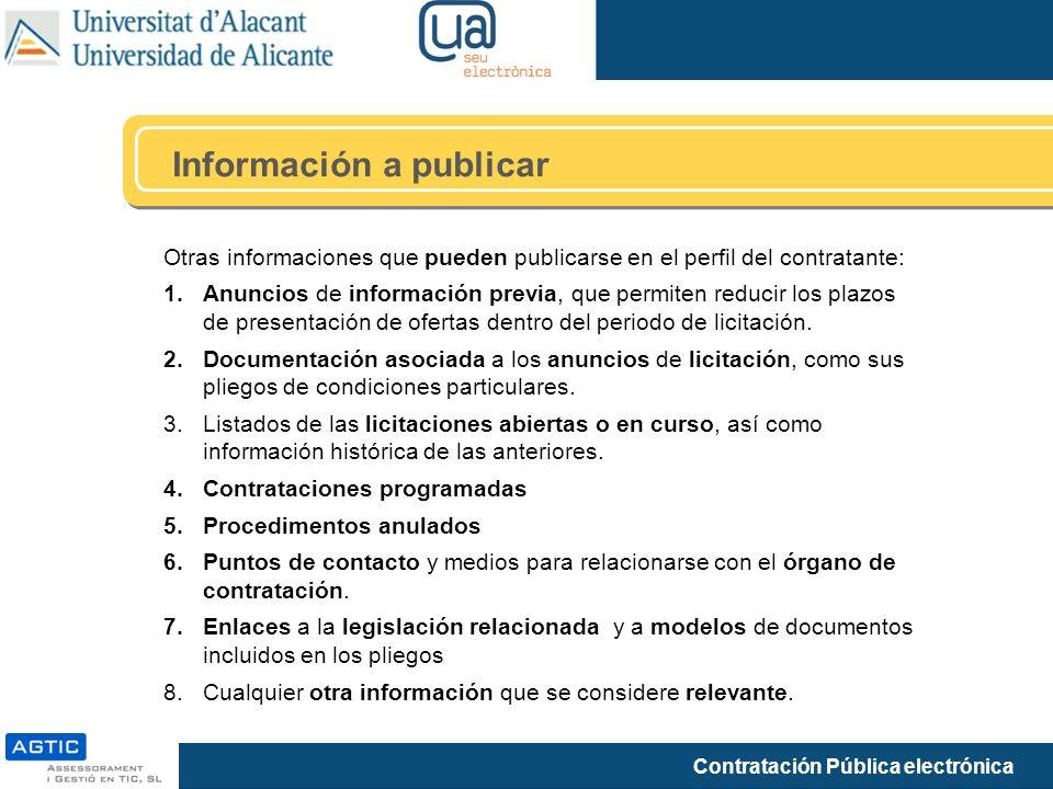 Contratación Pública electrónica Información a publicar Otras informaciones que pueden publicarse en el perfil del contratante: 1.Anuncios de informac