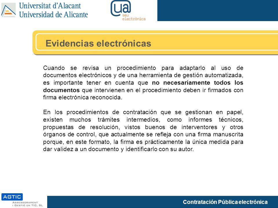 Contratación Pública electrónica Evidencias electrónicas Cuando se revisa un procedimiento para adaptarlo al uso de documentos electrónicos y de una h