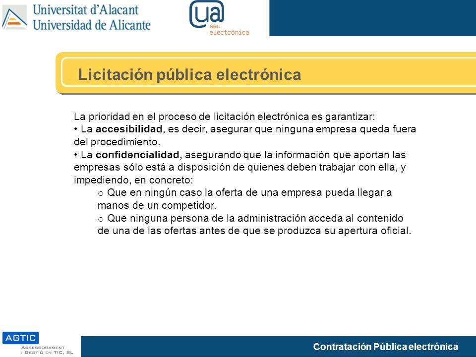 Contratación Pública electrónica Licitación pública electrónica La prioridad en el proceso de licitación electrónica es garantizar: La accesibilidad,