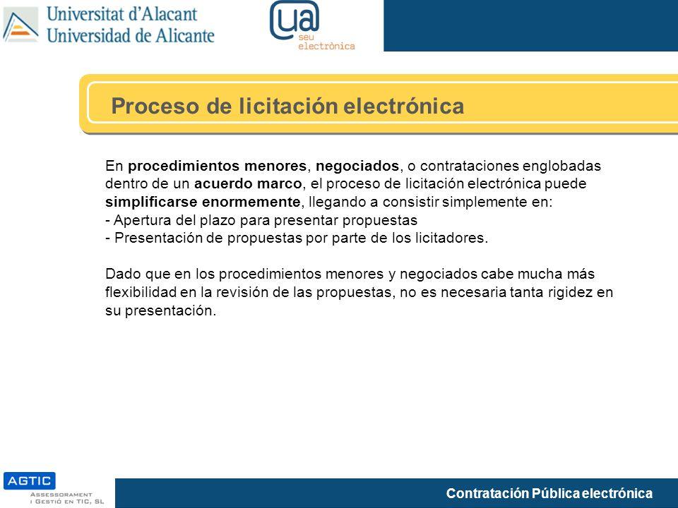 Contratación Pública electrónica Proceso de licitación electrónica En procedimientos menores, negociados, o contrataciones englobadas dentro de un acu