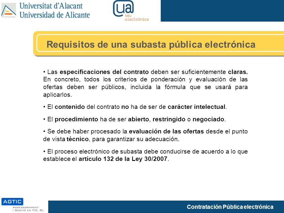 Contratación Pública electrónica Requisitos de una subasta pública electrónica Las especificaciones del contrato deben ser suficientemente claras. En