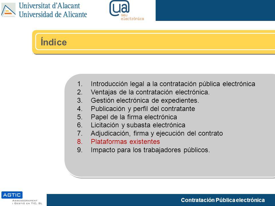 Índice 1.Introducción legal a la contratación pública electrónica 2.Ventajas de la contratación electrónica. 3.Gestión electrónica de expedientes. 4.P
