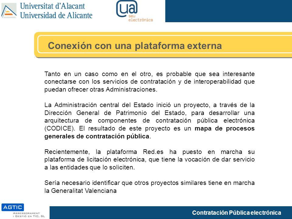 Contratación Pública electrónica Conexión con una plataforma externa Tanto en un caso como en el otro, es probable que sea interesante conectarse con