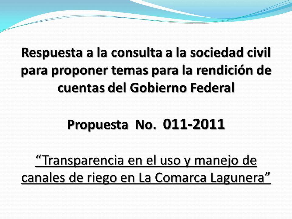 Respuesta a la consulta a la sociedad civil para proponer temas para la rendición de cuentas del Gobierno Federal Propuesta No. 011-2011 Transparencia