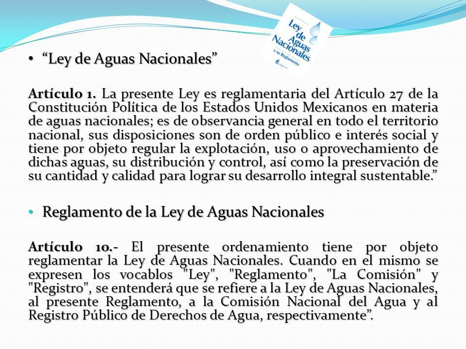 Ley de Aguas Nacionales Ley de Aguas Nacionales Artículo 1. La presente Ley es reglamentaria del Artículo 27 de la Constitución Política de los Estado