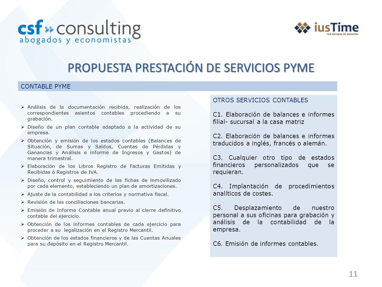11 PROPUESTA PRESTACIÓN DE SERVICIOS PYME CONTABLE PYME Análisis de la documentación recibida, realización de los correspondientes asientos contables procediendo a su grabación.